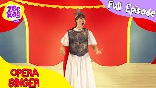 Let's Play: Opera Singer | FULL EPISODE | ZeeKay Junior
