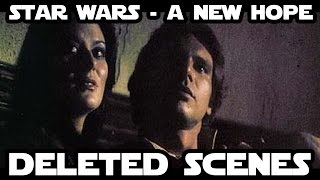 Star Wars - Deleted Scenes - A New Hope