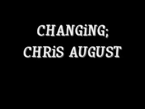 Chris August - Changing