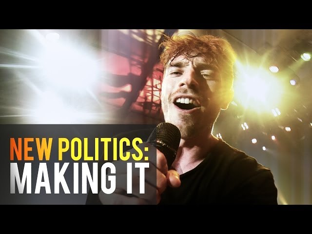 What Does It Take To Make It In Music? New Politics Lets Us Know.