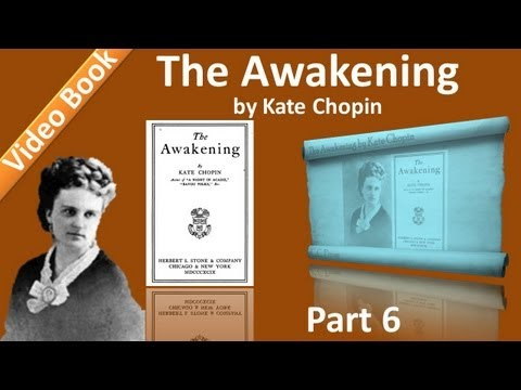 Part 6 – Chs 26-30 – The Awakening by Kate Chopin