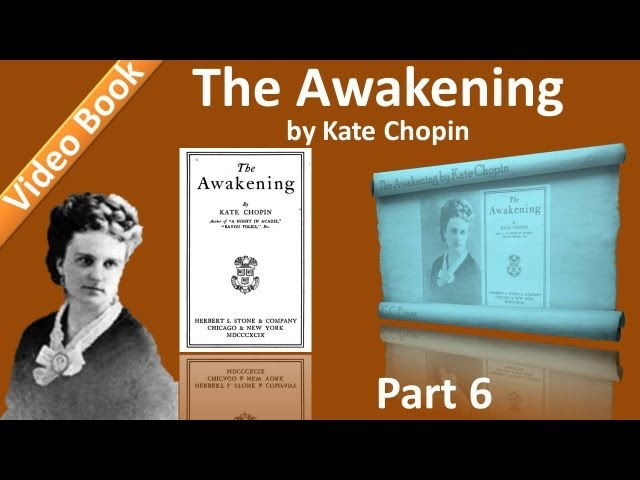 Part 6 - Chs 26-30 - The Awakening by Kate Chopin