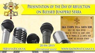 Presentation of the Day of reflection on Junipero Serra - 2015.04.20