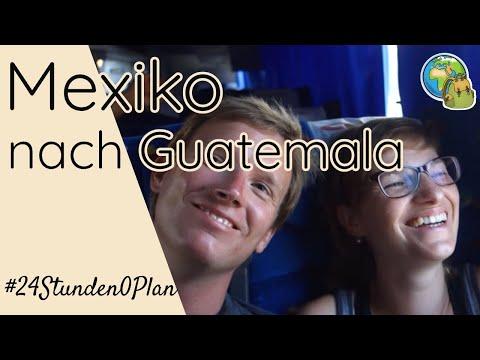 Über Land von Mexiko nach Guatemala  ⦿ Weltreise Vlog #23