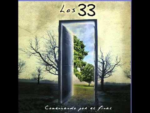 Los 33 - Lo Que Yo No Puedo Ver