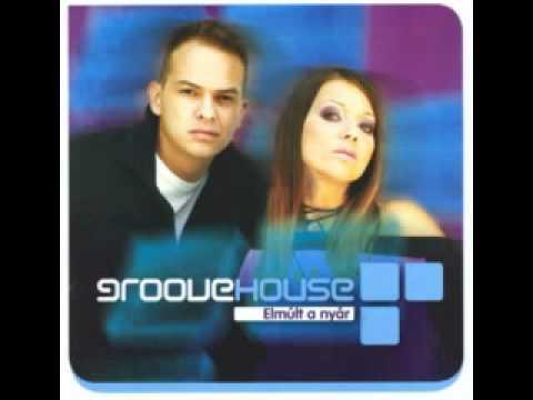 Groovehouse - Égj Velem
