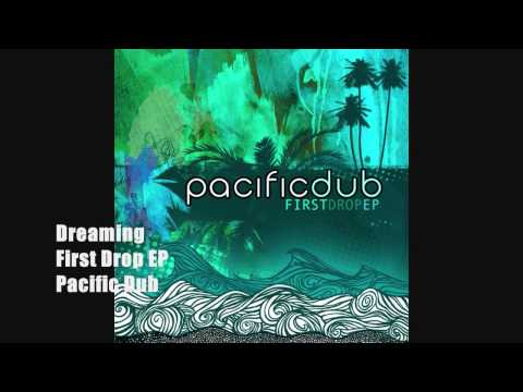 Pacific Dub - Dreaming
