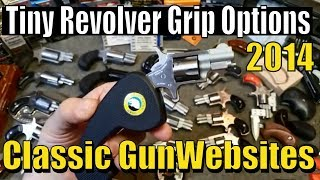 Tiny Revolver Grip Options - Classic GunWebsites 2014