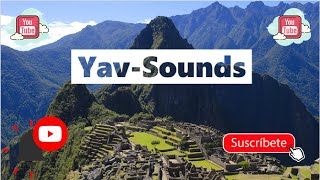 🔊 ♪Electro House Music♬ [Archaeological Park Machu Pichu] 🔊 ●✟✠Dj Yav-s✠ ✟●