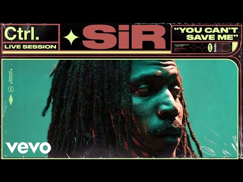 """SiR - """"You Can't Save Me"""" Live Session 