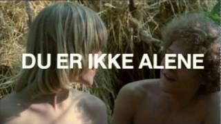 You Are Not Alone - Original Danish Trailer