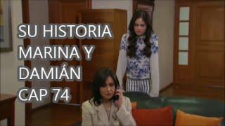 SU HISTORIA MARINA & DAMIÁN CAP 74