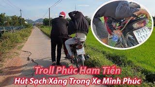 Black - Troll Phúc Ham Tiền - Hút Hết Xăng Trong Xe Minh Phúc Cho Nó Dắt Bộ