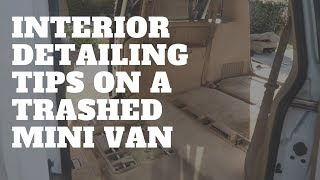 Interior Car Detailing Secrets On A Trashed Mini Van - Cleaning A SUPER dirty interior