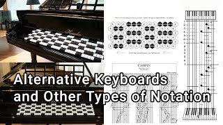 Alternative Keyboards and Other Types of Notation