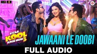 download lagu Jawaani Le Doobi Full Song - Kyaa Kool Hain gratis