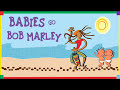 Babies Go Bob Marley. Full [video]
