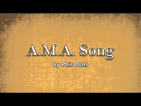 Phil Ochs - A.M.A. Song