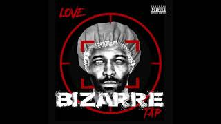 "Bizarre - ""Love Tap"" OFFICIAL VERSION"