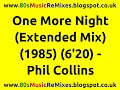 One More Night (Extended Mix) - Phil Collins  Best 80s Love Ballads  80s Love Songs  80s Pop Hits