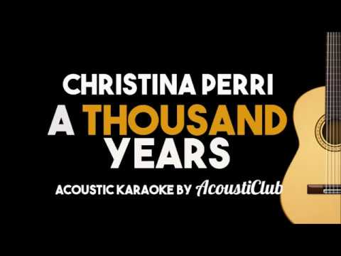 Christina Perri  A Thousand Years  acoustic karaoke guitar backing track
