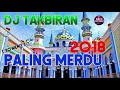 download mp3 dan video DJ TAKBIRAN 2018 SPECIAL IDUL FITRI REMIX LEBARAN NONSTOP PALING MERDU - RATU BREAKBEAT