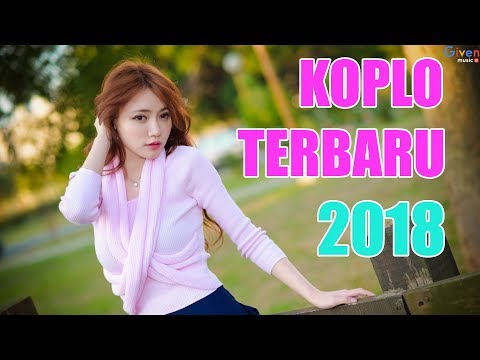 15 LAGU KOPLO TERBARU 2018 - LAGU DANGDUT TERBARU 2018 MP3