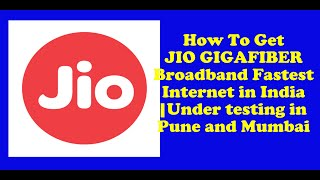 How To Get JIO GIGAFIBER Broadband Fastest Internet in India |Under testing in Pune and Mumbai