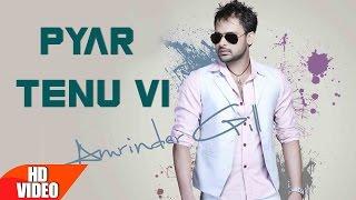 Pyar Tenu Vi ( Full Video Song ) | Amrinder Gill | Punjabi Song Collection | Speed Records
