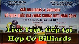 Live : Kiên Pháp - Hoàng Phong | Giải Pool 9 Ball Vô Địch Quốc Gia Việt Nam 2019