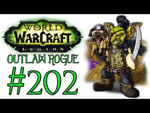 World Of Warcraft: Legion - Outlaw Rogue | Let's Play Ep.202 | Into The Ring! [Wretch Plays]