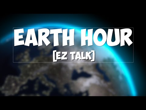 EARTH HOUR ^^ [ez talk]