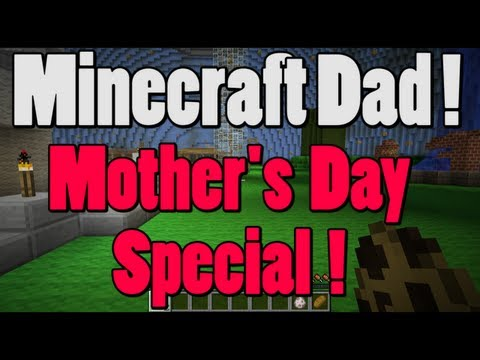 Minecraft Dad E102 - Mother's Day Special (via RemmiCam!)