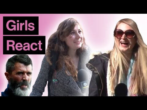 Girls React... To Roy Keane's Beard