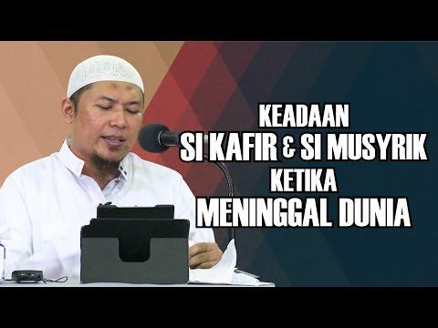Video Singkat: Keadaan Si Kafir & Si Musyrik Ketika Meninggal Dunia - Ustadz Sofyan Chalid Ruray
