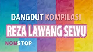 download lagu Reza Lawang Sewu Kompilasi Dangdut Koplo Full Nonstop gratis