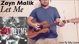 Download Lagu Zayn - Let Me (Cover) | Acoustic Version Gratis STAFABAND