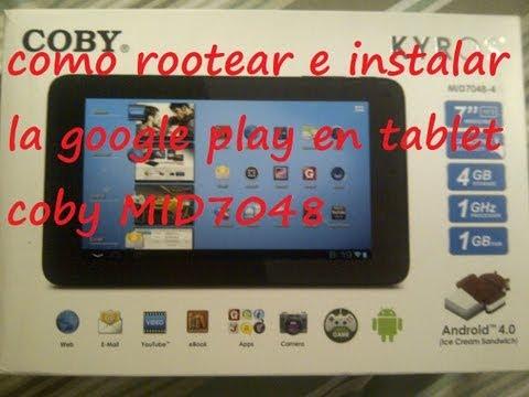 como rootear e instalar la google play en coby kyros MID7048. MID7034. MID7036. MID 8048