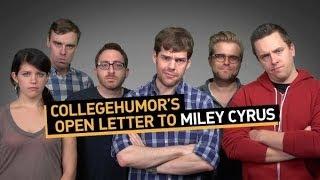CollegeHumors Open Letter to Miley Cyrus