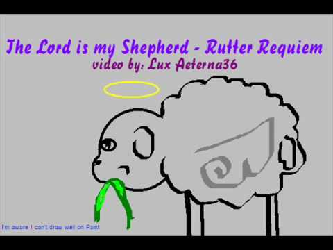 The Lord is My Shepherd - Rutter Requiem