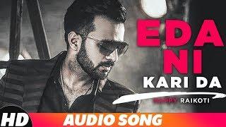 Eda Ni Kari Da (Full Audio) | Happy Raikoti | Latest Punjabi Song2018 | Speed Records