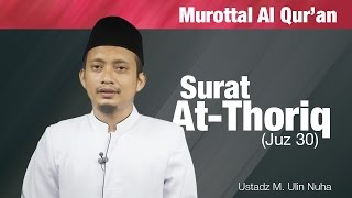 Murottal Bacaan Quran: Surat - At-Thoriq (Juz 30) - Ustadz M. Ulin Nuha