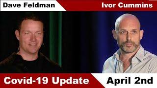 Ivor Cummins and Dave Feldman: An Engineer's Data-Centric Update on Coronavirus