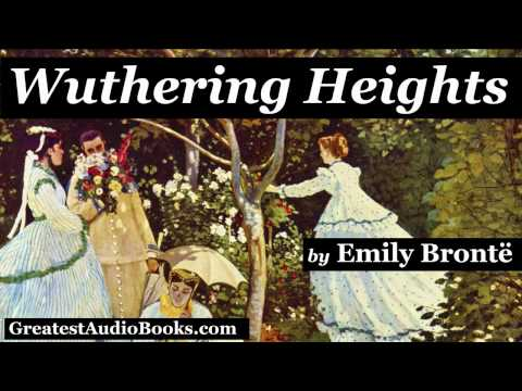 WUTHERING HEIGHTS by Emily Bronte - Dramatic Reading (Part 2 of 2) - FULL AudioBook