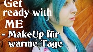 Get ready with me: Leichtes MakeUp für warme Tage