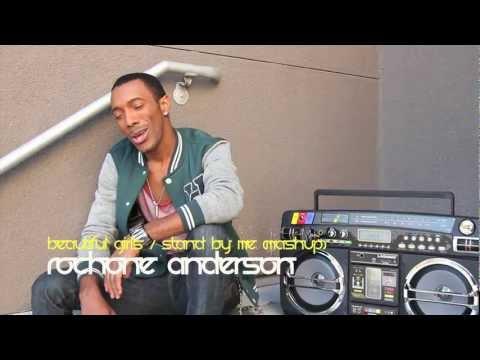 Beautiful Girls (Sean Kingston) & Stand By Me (Ben E. King) - MASHUP Rochone Anderson