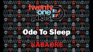 Twenty One Pilots - Ode To Sleep (Karaoke)