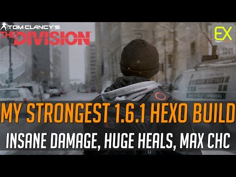 THE STRONGEST Hybrid-HEXO DPS Build (Insane DMG, MAX CHC, Huge Heals) | The Division 1.6.1