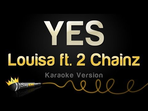 Louisa ft. 2 Chainz - YES (Karaoke Version)