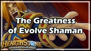 [Hearthstone] The Greatness of Evolve Shaman